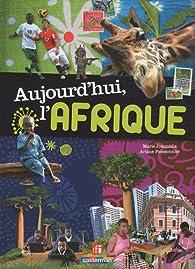 Aujourd'hui l'Afrique par Marie Joannidis