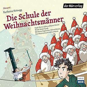Die Schule der Weihnachtsmänner Hörspiel