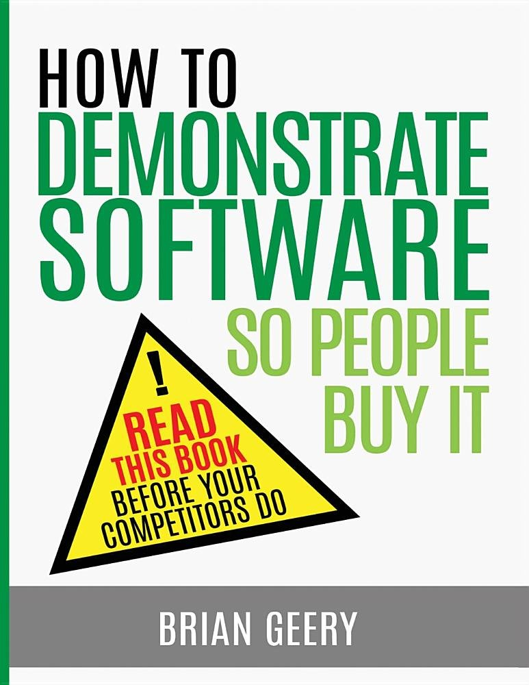How to Demonstrate Software So People Buy It pdf epub