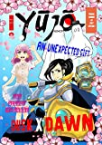 YUJO Mangazine: no.1/2017 (Dusk X Dawn, An Unexpected Gift, The Secret We Share Book 1)