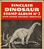 "Sinclair Dinosaur Stamp Album No. 2 ""with other ancient reptiles"""
