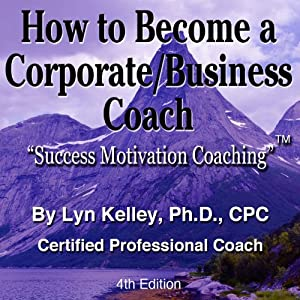 How to Become a Corporate/Business Coach Audiobook