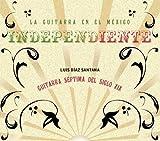 La Guitarra en el M?ico Independiente by Luis D?z Santana (2012-09-01)