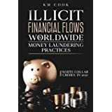 ILLICIT FINANCIAL FLOWS & WORLDWIDE MONEY LAUNDERING PRACTICES: White Collar Crimes in 2021