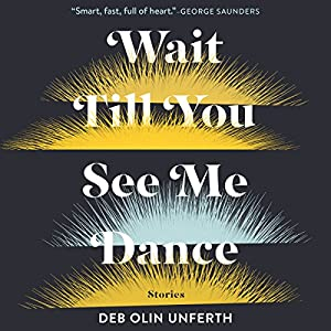 Wait Till You See Me Dance: Stories Audiobook