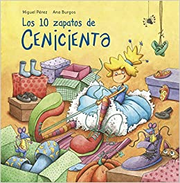 Amazon.com: Los 10 zapatos de Cenicienta / Cinderellas 10 Shoes (Spanish Edition) (9788448845032): Miguel Perez: Books