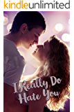 I Really Do Hate You: A High School Romance