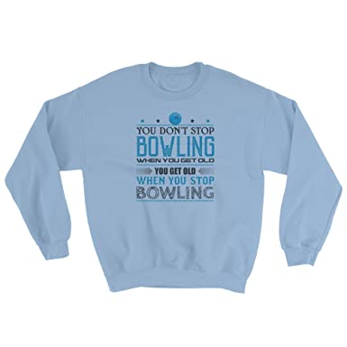 cb4cc8cf JaySky Supplies Bowling Shoes Pullover Sweatshirt and Tee Shirts You Don't  Stop Bowling When