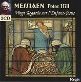 Vingt Regards Sur L'Enfant-Jesus 2CDs by Peter Hill (2004-06-26)