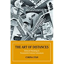 The Art of Distances: Ethical Thinking in Twentieth-Century Literature