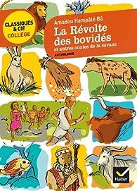 La révolte des bovidés et autres contes de la savane par Amadou Hampâté Bâ