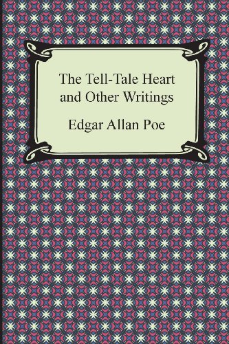 The Tell-Tale Heart and Other Writings (The Tell Tale Heart And Other Writings)