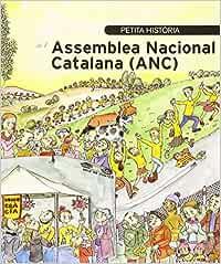 Petita Història de l'Assemblea Nacional Catalana (ANC) (Petites Històries)