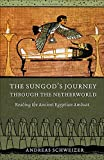 img - for The Sungod's Journey through the Netherworld: Reading the Ancient Egyptian Amduat book / textbook / text book
