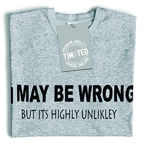 Tim And Ted Funny Long Sleeve I May Be Wrong But Its Highly Unlikley