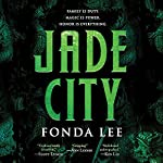 Jade City: The Green Bone Saga, Book 1 | Fonda Lee