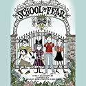 School of Fear Audiobook by Gitty Daneshvari Narrated by Emma Walton Hamilton
