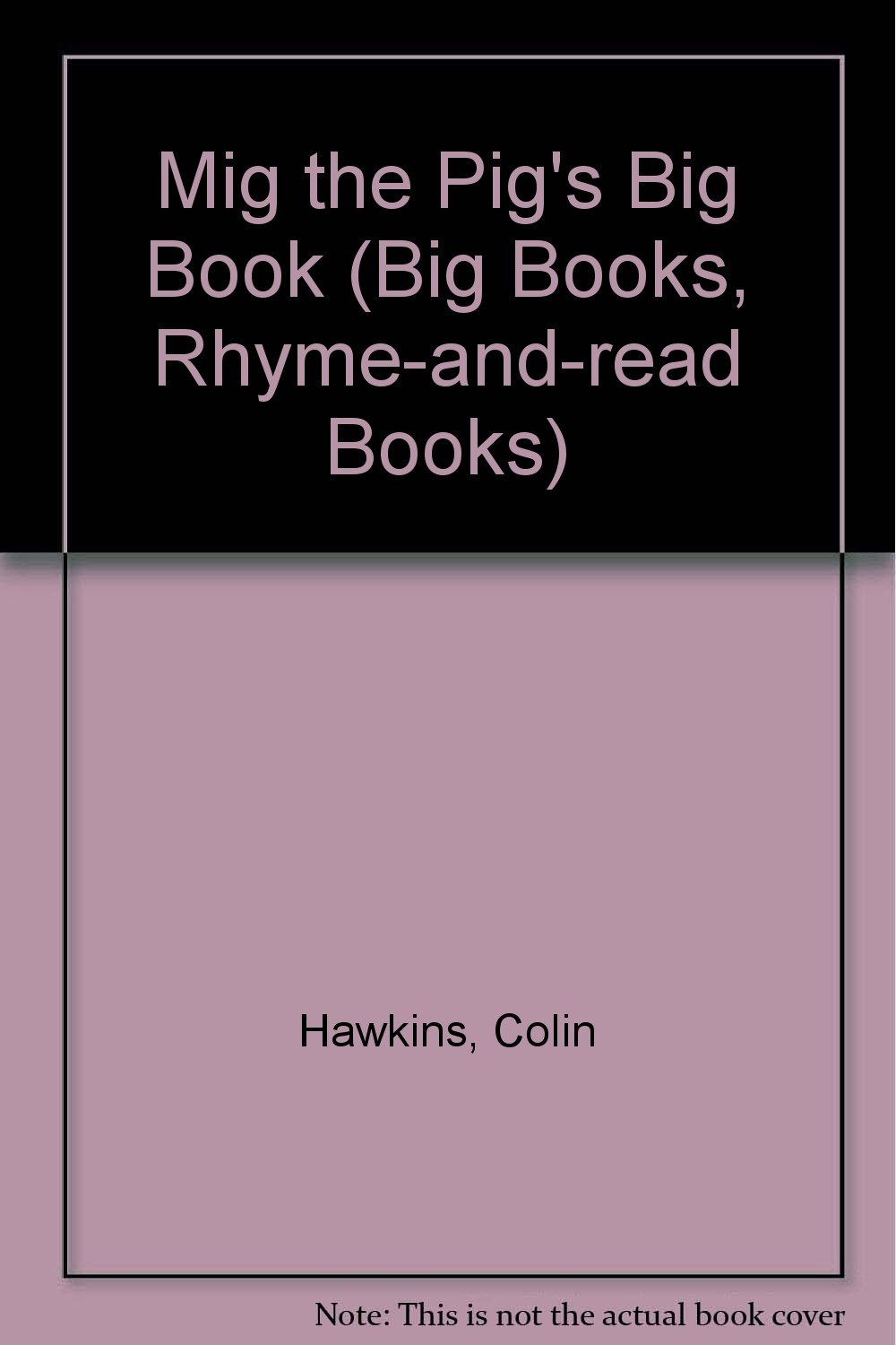 Read Online BIG BOOK: HAWKINS: MIG THE PIG 1st Edition - Cased (Big Books, Rhyme-and-read Books) ebook