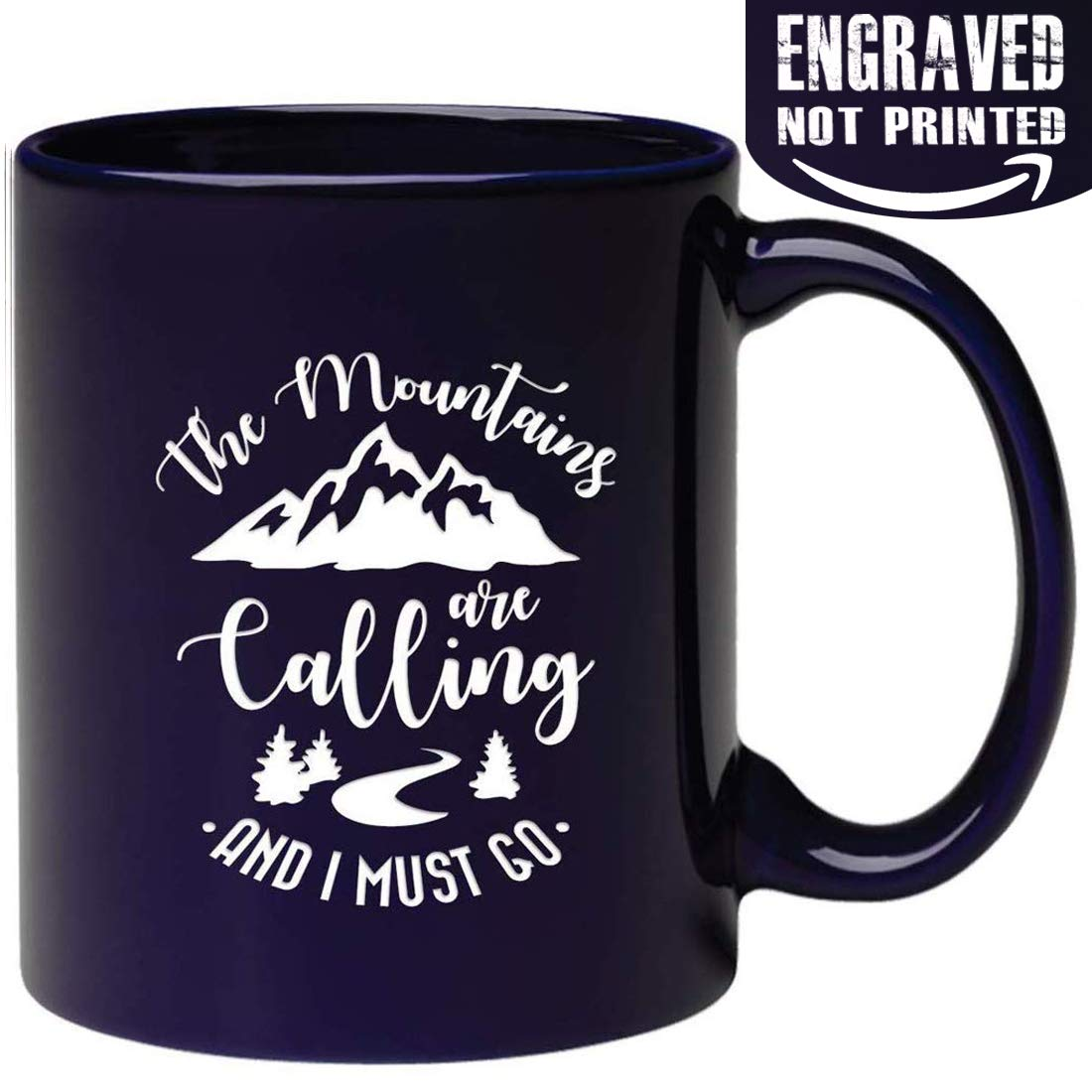 Engraved The Mountains are Calling And I Must Go Coffee Mug- I love you to the adventure begins and back camping travel hiking never ends for Retired Dad Grandpa Boyfriend Best Friend Coworker Boss