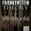 Frankenstein Theory Audiobook by Jack Wallen Narrated by Jack Wallen