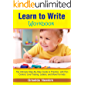 Learn to Write Workbook: The Ultimate Step-By-Step Guide to Practice  with Pen Control, Line Tracing, Letters, and More!