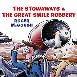 The Stowaways & The Great Smile Robbery