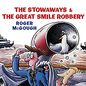 The Stowaways & The Great Smile Robbery Audiobook