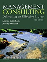 Management Consulting: Delivering an Effective Project, 5th Edition Front Cover