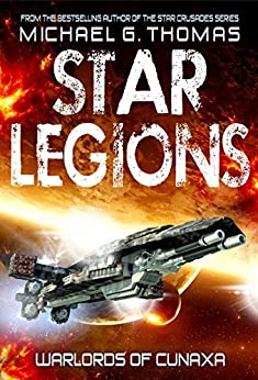Warlords of Cunaxa (Star Legions: The Ten Thousand Book 3) by [Thomas, Michael G.]