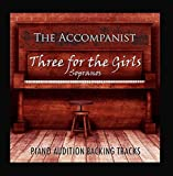 Three for the Girls : Sopranos (Piano Audition Backing Tracks) by The Accompanist