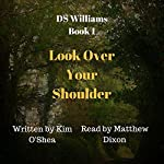 Look Over Your Shoulder | Kim O'Shea