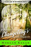 A Changeling's Tale, Morgan Kegan, 1495450414