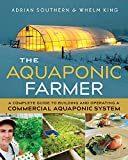 img - for The Aquaponic Farmer: A Complete Guide to Building and Operating a Commercial Aquaponic System book / textbook / text book