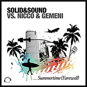 Solid&Sound vs. NICCO & Gemeni-Summertime (Farewell)
