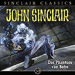 Das Phantom von Soho (John Sinclair Classics 30) | Jason Dark