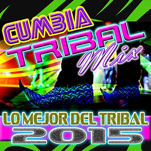 Cumbia Tribal Mix Lo Mejor Del...