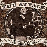 The Attack   Of Nostalgia and Rebellion   CD