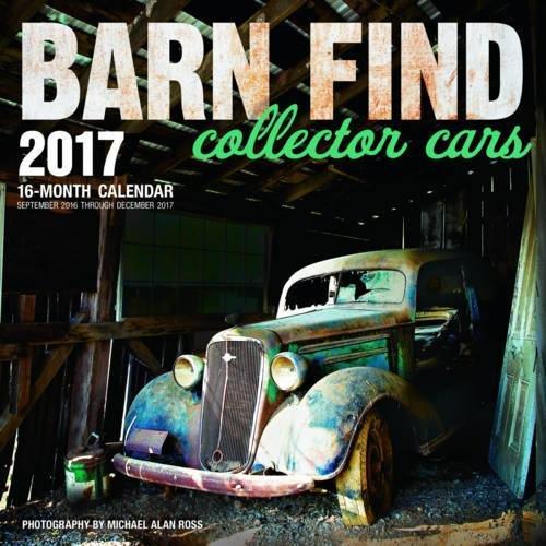 barn-find-collector-cars-2017-16-month-calendar-september-2016-through-december-2017