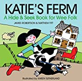 img - for Katie's Ferm: A Hide-and-Seek Book for Wee Folk book / textbook / text book