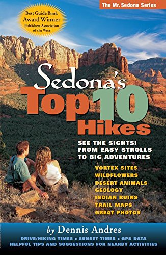 Sedona's Top 10 Hikes - from easy strolls to adventurous hikes including vortex sites, Indian ruins, and more