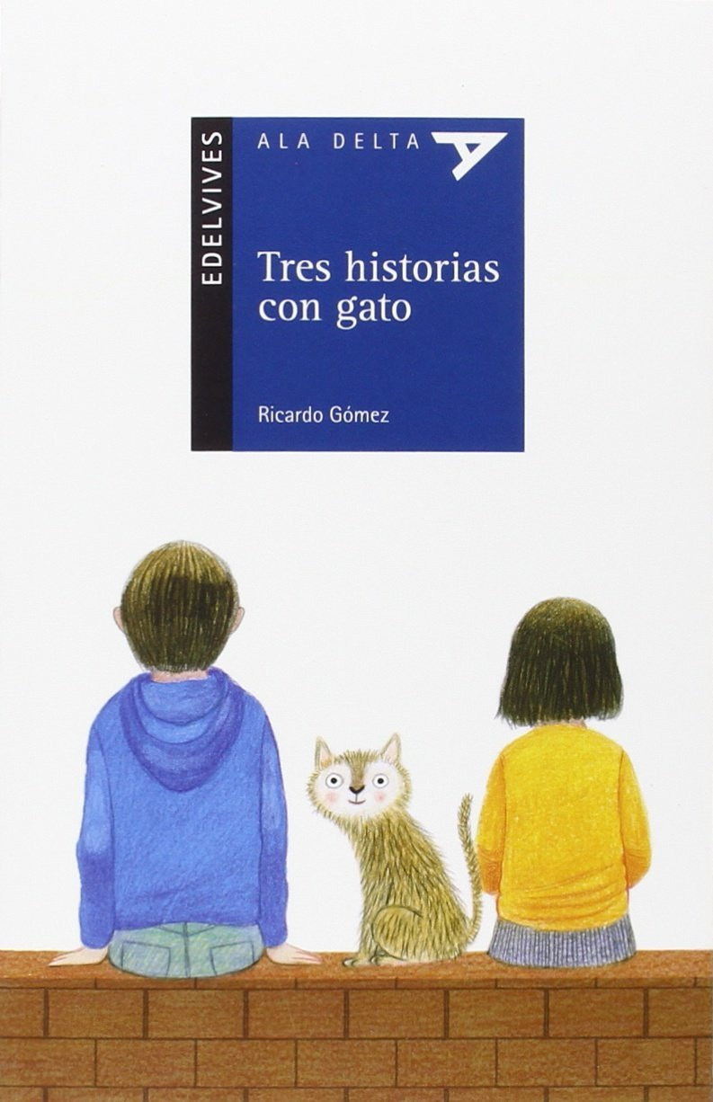 Tres historias con gato (ALA DELTA AZUL) (Spanish) Paperback – 2016