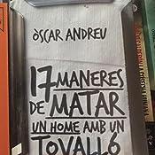 Disset maneres de matar un home amb un tovalló 3.ª edició: Amazon ...