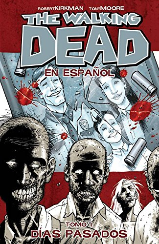 The Walking Dead En Espanol, Tomo 1: Dias Pasados