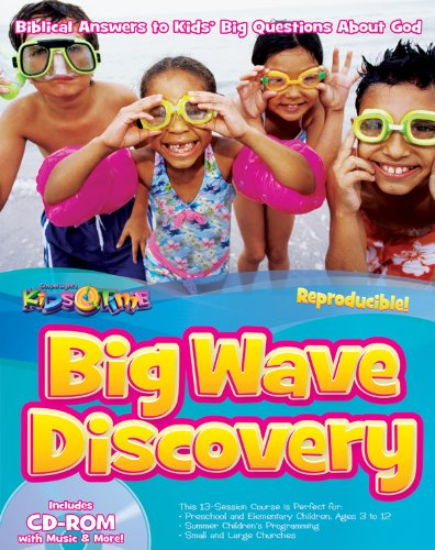 Big Wave Discovery: 13 sessions for ages 3–12; biblical answers to a kid's Big Questions about God, Jesus, the Bible, Prayer, more—it's apologetics for kids! (13 Week Bible Curriculum) (Gospel Light Curriculum)