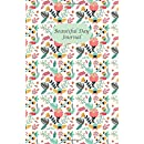 Beautiful Day Journal: Five Minutes A Day Journal Keeps You In The Energy Flow Of Love, Gratitude And Joy