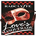Love's Masquerade Audiobook by Radclyffe Narrated by Paige McKinney