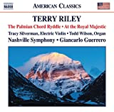 Riley: The Palmian Chord Ryddle, At the Royal Majestic [Tracy Silverman; Todd Wilson; Nashville Symphony; Giancarlo Guerrero] [Naxos: 8559739]