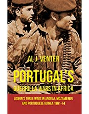 Portugal's Guerrilla Wars in Africa: Lisbon's Three Wars in Angola, Mozambique and Portugese Guinea 1961-74
