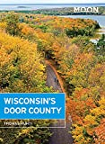 Moon Wisconsin's Door County (Travel Guide)