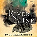 River of Ink Audiobook by Paul M.M. Cooper Narrated by Maanuv Thiara